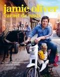 Jamie Oliver - Jamie, carnet de route - Espagne, Italie, Suède, Maroc, Grèce, France.