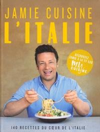 Jamie Oliver - Jamie cuisine l'Italie - 140 recettes du coeur de l'Italie.