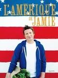 Jamie Oliver - L'Amérique de Jamie.