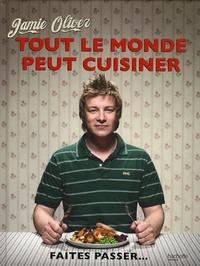 Jamie Oliver - Tout le monde peut cuisiner.
