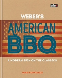 Jamie Purviance - Weber's American Barbecue.