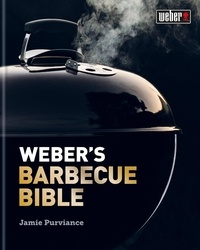Jamie Purviance - Weber's Barbecue Bible.