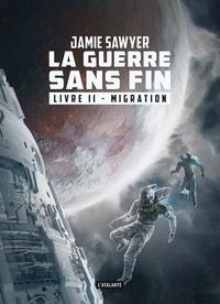Jamie Sawyer - La guerre sans fin Tome 2 : Migration.