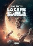 Jamie Sawyer - Lazare en guerre Tome 1 : L'artefact.