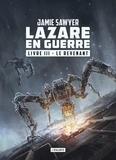 Jamie Sawyer - Lazare en guerre Tome 3 : Le revenant.