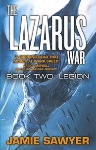 Jamie Sawyer - The Lazarus War: Legion - Lazarus War 2.