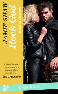 Jamie Shaw - Passion en backstage Tome 1 : Rock God.