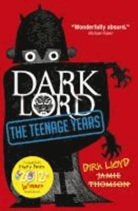 Jamie Thomson et Dirk Lloyd - Dark Lord - The Teenage Years.