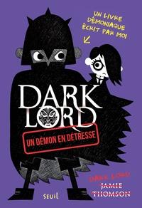Jamie Thomson - DARK LORD Tome 2 : Un démon en détresse.