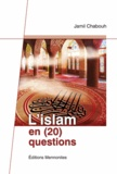 Jamil Chabouh - L'Islam en (20) questions.