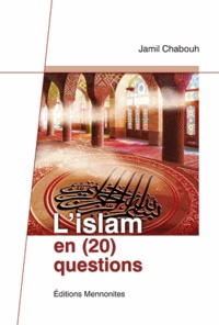 Jamil Chabouh - L'Islam en (20) questions.