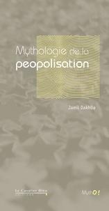 Jamil Dakhlia - Mythologie de la peopolisation.