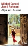Jamil Rahmani et Michel Canesi - Alger sans Mozart.
