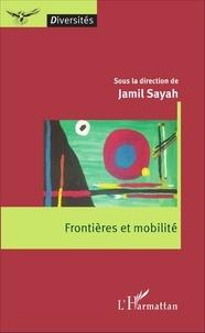 Jamil Sayah - Frontières et mobilité.