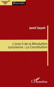 Jamil Sayah - L'acte II de la révolution tunisienne : la Constitution.