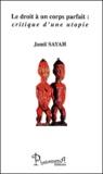 Jamil Sayah - Le droit à un corps parfait : critique d'une utopie.