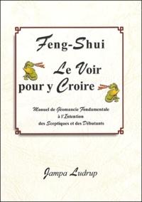 Deedr.fr Feng-Shui: Le voir pour y Croire - Manuel de Géomancie Fondamentale à l'Intention des Sceptiques et des Débutants Image
