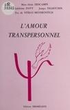 Jampa Thartchin et Marie-Madeleine Davy - L'Amour transpersonnel.