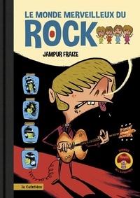 Jampur Fraize - Le monde merveilleux du Rock.
