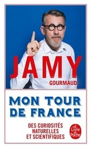 Jamy Gourmaud - Mon tour de France - Des curiosités naturelles et scientifiques.