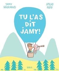 Jamy Gourmaud et Leslie Plée - Tu l'as dit Jamy ! - Une aventure scientifique pour tous en BD.
