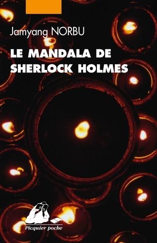 Jamyang Norbu - Le mandala de Sherlock Holmes - Les aventures du grand détective au Thibet.