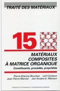 Ucareoutplacement.be Traité des matériaux - Tome 15, Matériaux composites à matrices organiques : constituants, procédés, propriétés Image