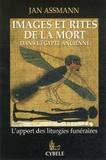 Jan Assmann - Images et rites de la mort dans l'Egypte ancienne - L'apport des liturgies funéraires.