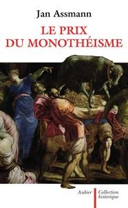 Jan Assmann - Le prix du monothéisme.