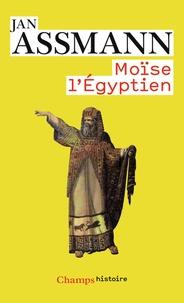 Jan Assmann - Moïse l'égyptien - Un essai d'histoire de la mémoire.