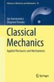 Jan Awrejcewicz et Zbigniew Koruba - Classical Mechanics - Applied Mechanics and Mechatronics.