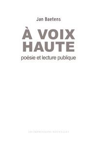 Jan Baetens - A voix haute - Poésie et lecture publique.