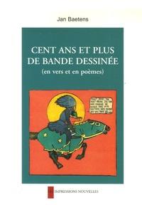Jan Baetens - Cent ans et plus de bande dessinée - (En vers et en poèmes).