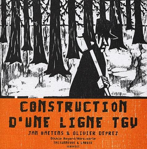 Jan Baetens et Olivier Deprez - Construction d'une ligne TGV.