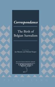Jan Baetens et Michael Kasper - Correspondance - The Birth of Belgian Surrealism.