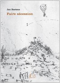 Jan Baetens - Faire sécession.