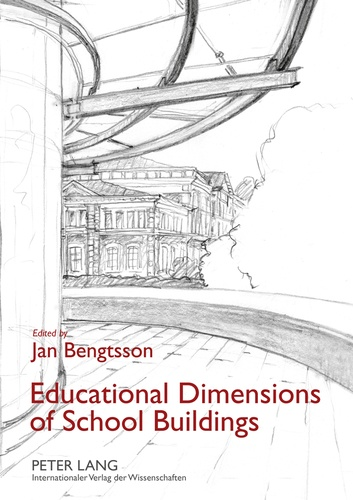 Jan Bengtsson - Educational Dimensions of School Buildings.
