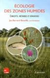 Jan-Bernard Bouzillé - Ecologie des zones humides - Concepts, méthodes et démarches.