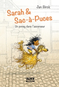 Jan Birck - Sarah et Sac-à-Puces Tome 1 : Un poney dans l'ascenseur.