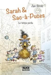 Jan Birck - Sarah et Sac-à-Puces Tome 2 : Le temps perdu.
