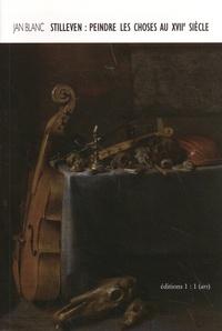 Jan Blanc - Stilleven - Peindre les choses au XVIIe siècle.