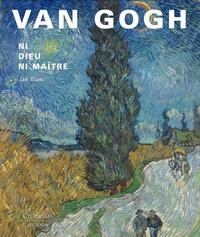 Jan Blanc - Van Gogh - Ni Dieu ni maître.