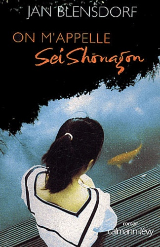Jan Blensdorf - On m'appelle Sei Shonagon.