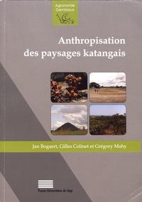 Jan Bogaert et Gilles Colinet - Anthropisation des paysages katangais.