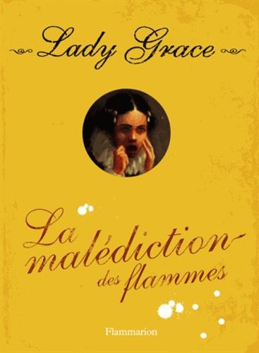 Jan Burchett et Sara Vogler - Les enquêtes de Lady Grace Tome 10 : La malédiction des flammes.