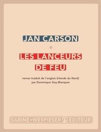 Jan Carson - Les lanceurs de feu.