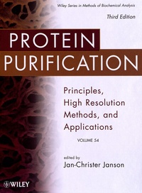 Jan-Christer Janson - Protein Purification - Principles, High Resolution Methods, and Applications. Volume 54. 3rd Edition.