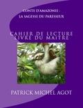 Jan et Patrick Agot - Conte d'Amazonie : La Sagesse du Paresseux,  cahier de lecture - livre du maître.