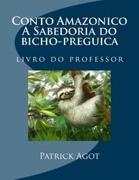 Jan et Haci Farina - Conto Amazonico A Sabedoria do bicho-preguica - livro do professor.
