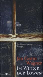 Jan Costin Wagner - Im Winter der Löwen.